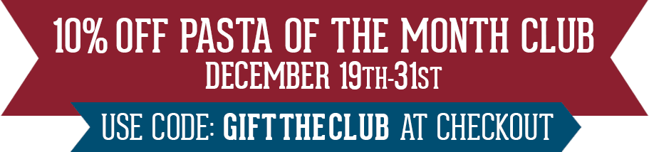 10% off Pasta of the Month Club December 19th through 31st