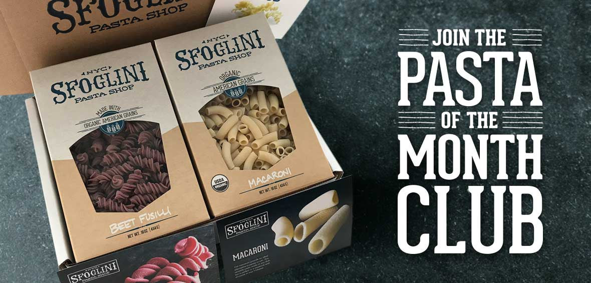 Join the Sfoglini Pasta of the Month Club