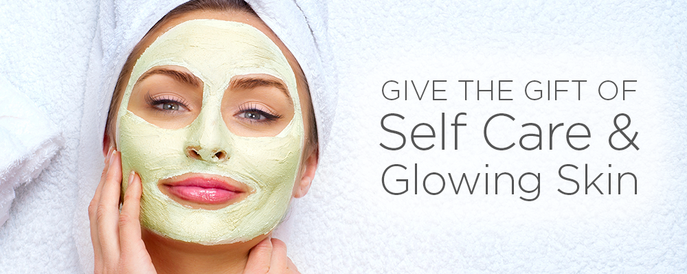 Give the Gift of Self Care & Glowing Skin