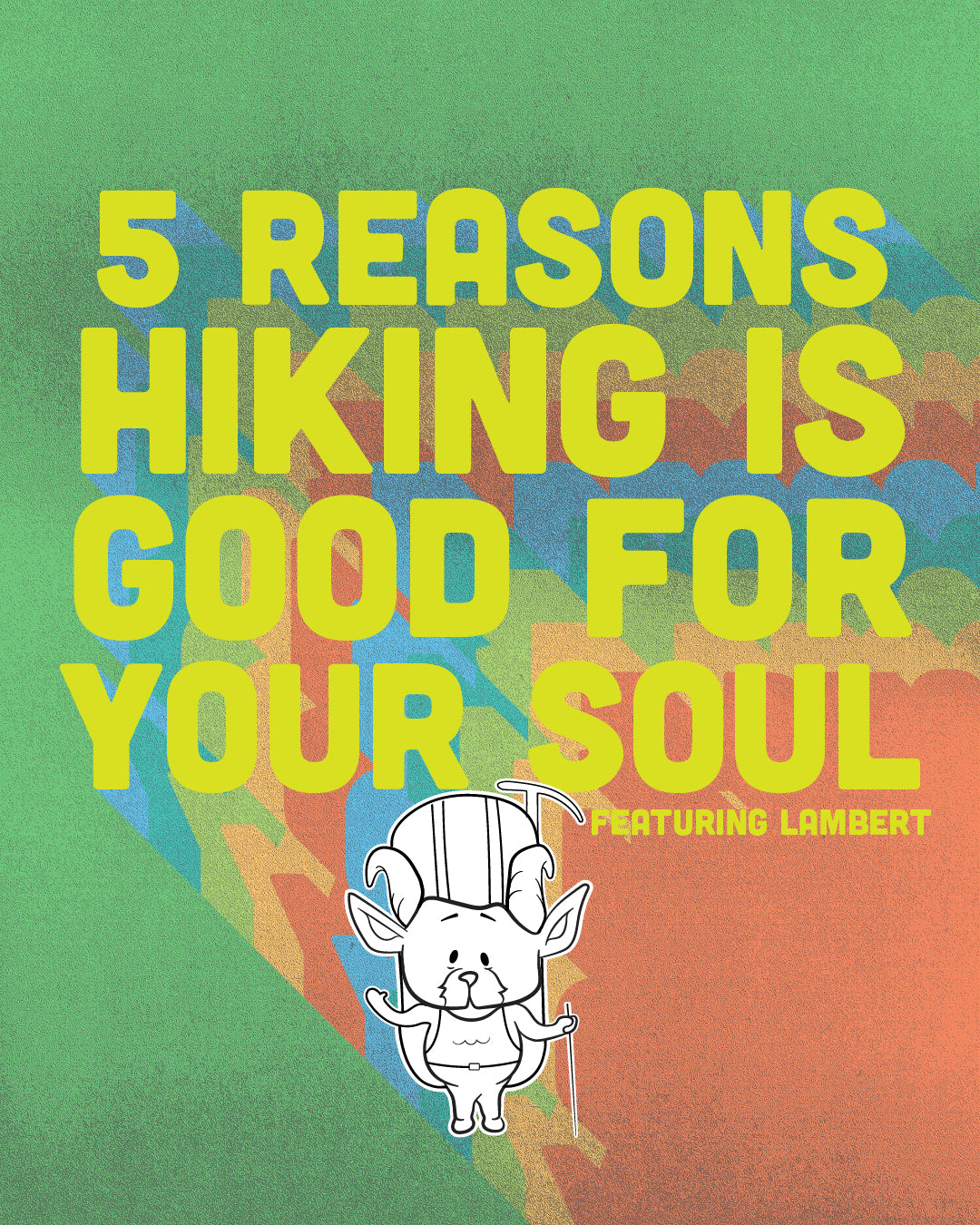 Title Page - 5 Reasons Hiking Is Good For Your Soul, The Adventures Of Lambert Comic Series   TRVRS Outdoors