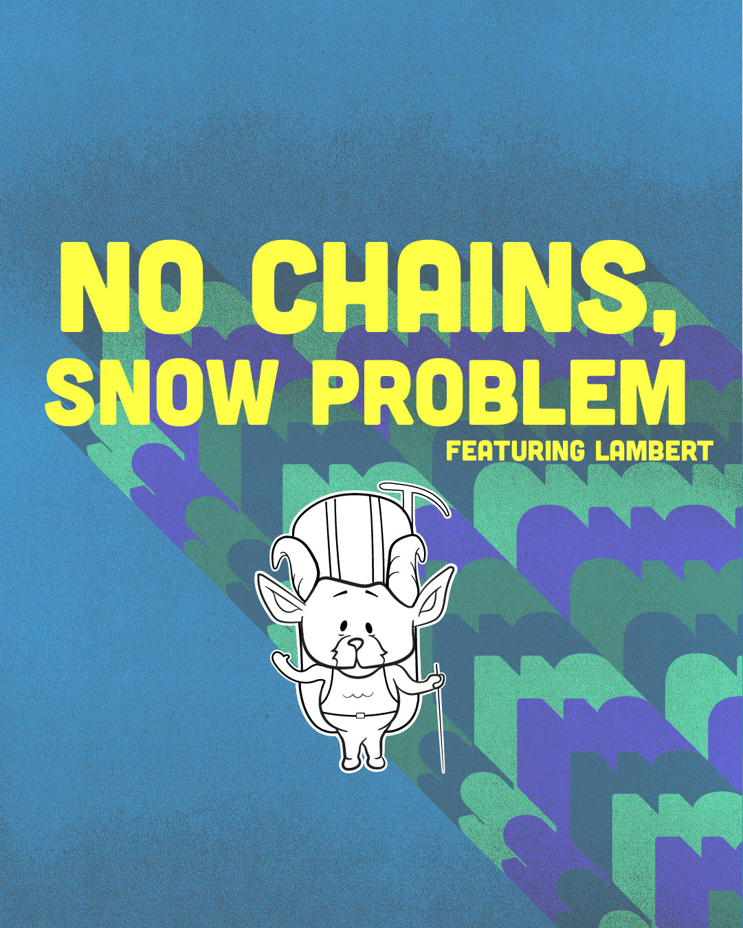 Title Page - No Chains, Snow Problem, The Adventures Of Lambert Comic Series   TRVRS Outdoors