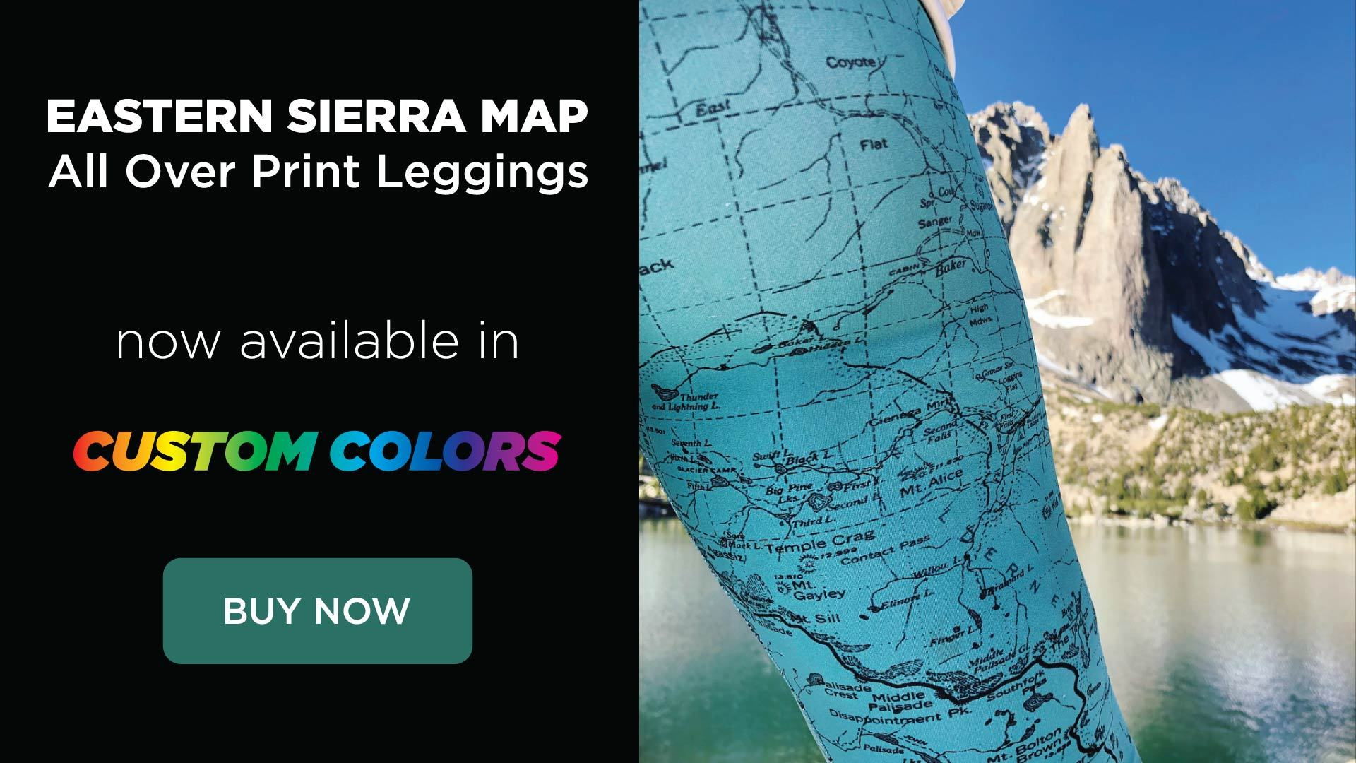 Eastern Sierra Map Leggings Now Available in Custom Colors