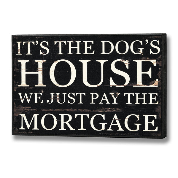 It's The Dog's House Wall Plaque - Stylemypad