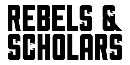 REBELS & SCHOLARS