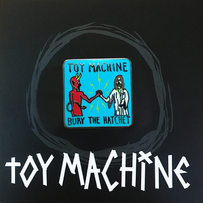 TOY MACHINE BURY THE HATCHET LAPEL PIN