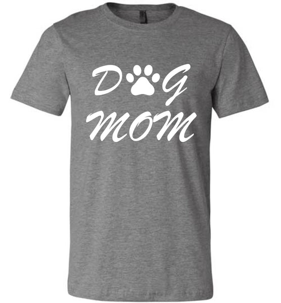 Dog Mom - Bella + Canvas Unisex Tee