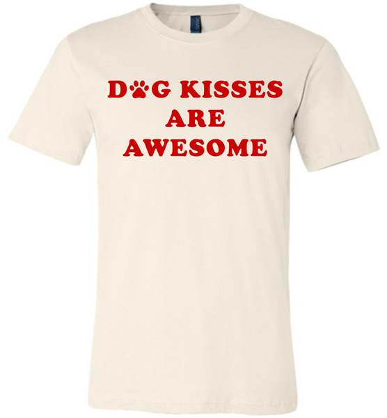 Dog Kisses Are Awesome - Bella + Canvas Unisex Tee