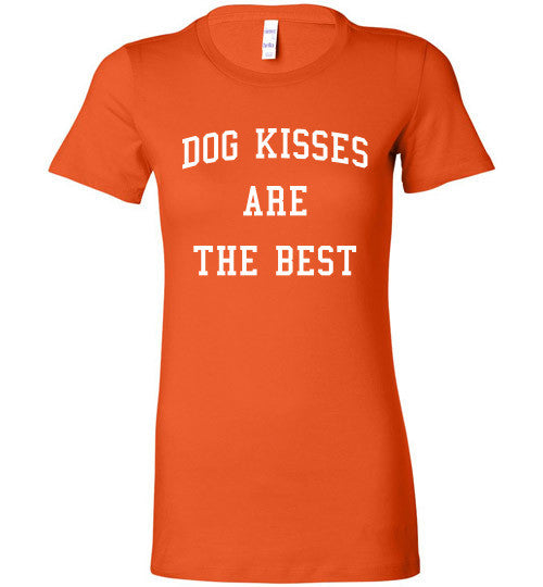 Womens Bella T-shirt - Dog Kisses are the best.