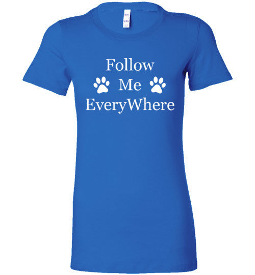 Follow Me EveryWhere - Ladies Bella + Canvas Tee
