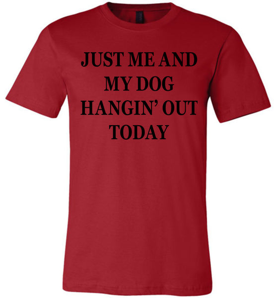 Just Me And My Dog Hangin' Out Today - Canvas Unisex Tee