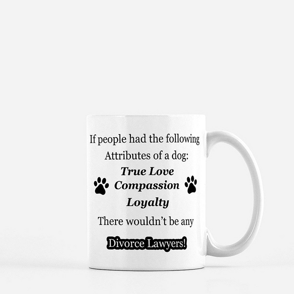 Attributes of a Dog - Divorce Lawyer Mug