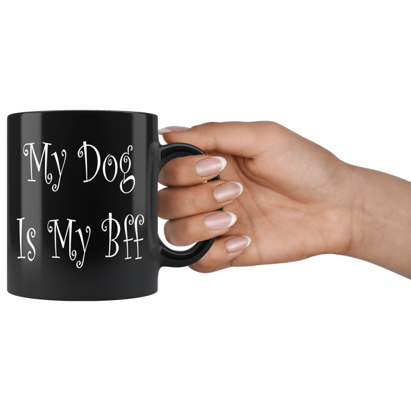 My Dog Is My Bff - Black Mug