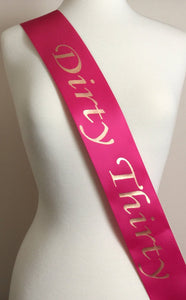 30th Birthday Party Sash, Dirty Thirty Birthday Party Sash