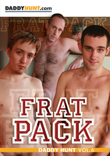Frat Pack, Daddy Hunt, Volume 6