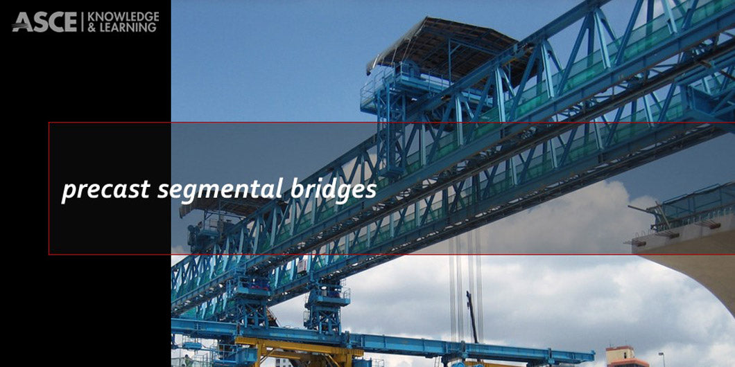 Precast Segmental Bridges (1-day face-to-face class)