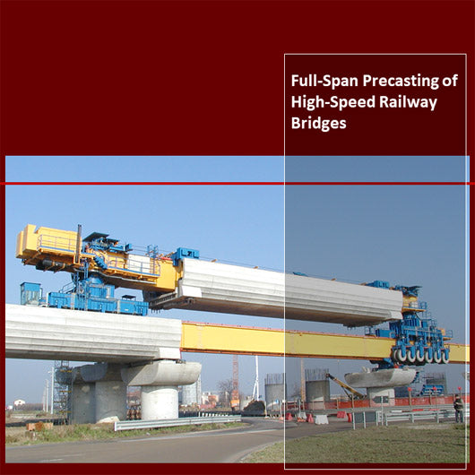 Full-Span Precasting of High-Speed Railway Bridges