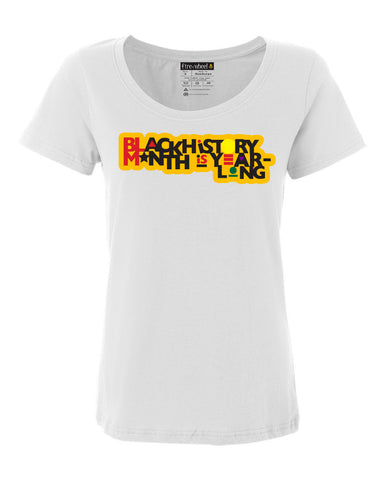 Black History Month is Year-Long Scoop Neck Tee