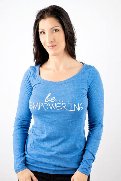 be . . . EMPOWERING