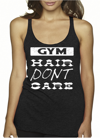 Gym Hair Don't Care - Custom Triblend Racerback Tank