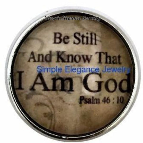 Be Still And Know That I Am God Snap Charm 20mm - Snap Jewelry