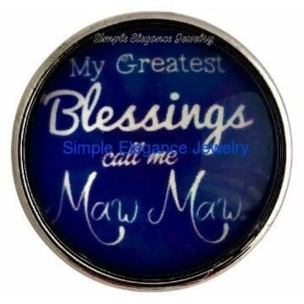 Greatest Blessings Call Me Maw Maw Snap 20mm - Snap Jewelry
