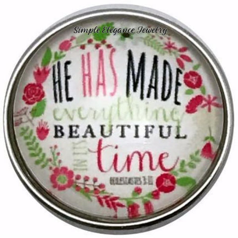 He Has Made Everything Beautiful In His Time Snap Charm 20mm - Snap Jewelry