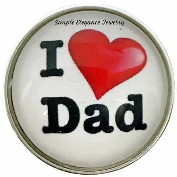 I Love Dad Snap Charm 20mm for Snap Jewelry - Snap Jewelry