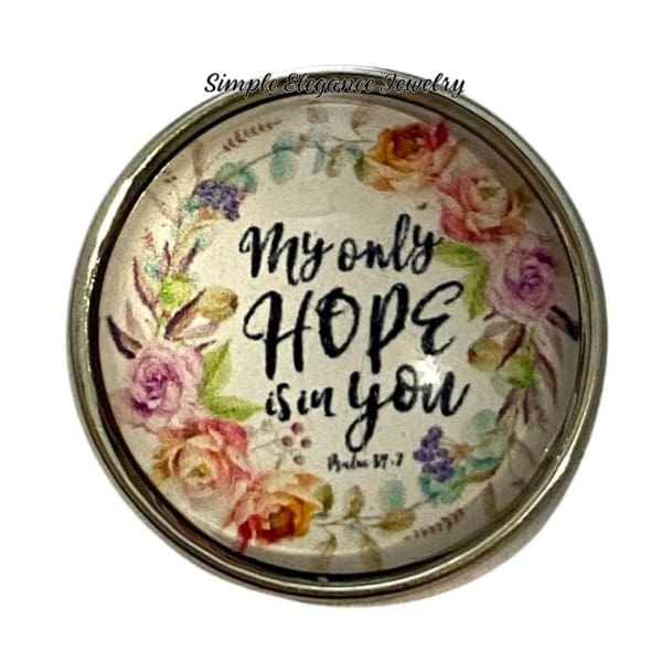 My Only Hope Is In You Snap Charm 20mm - Snap Jewelry