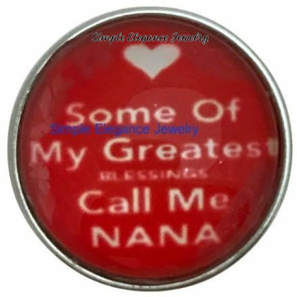Some of my Greatest Blessings.......Nana Snap Charm 20mm - Snap Jewelry