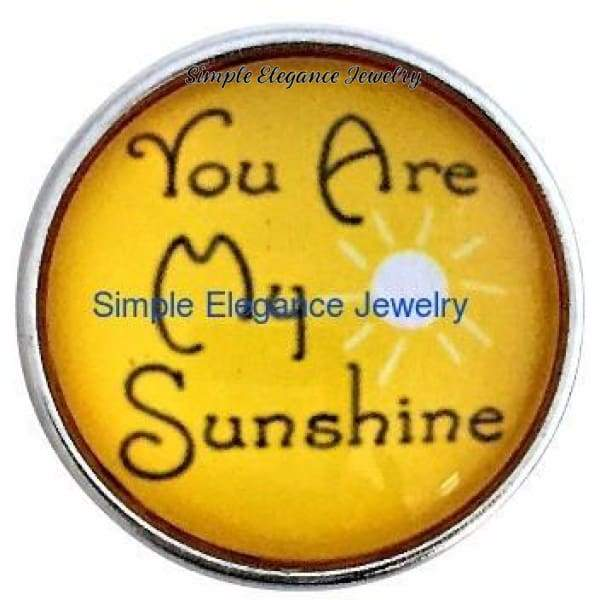 You Are My Sunshine Snap Charm 20mm for Snap Jewelry - Snap Jewelry