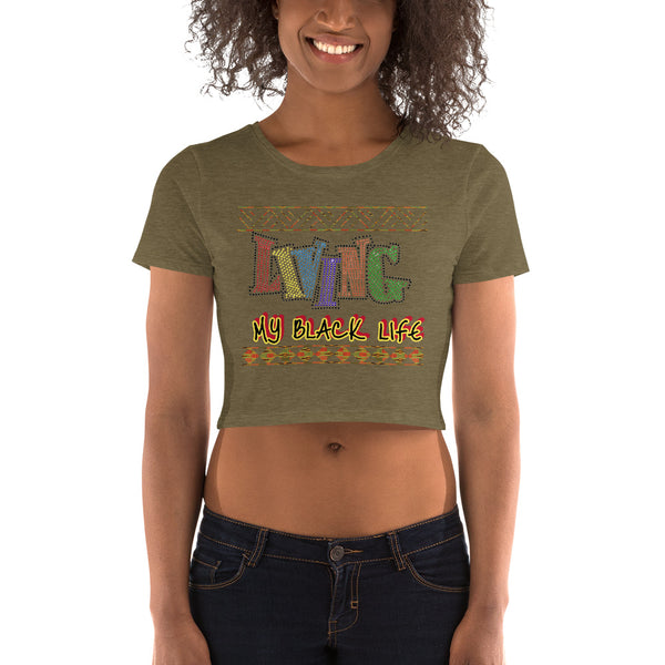 Living My Black Life Women's Crop Tee