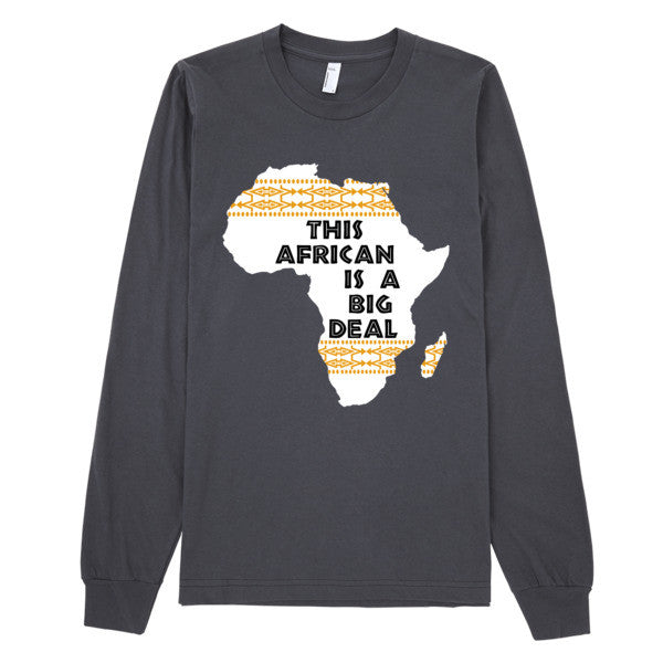 """This Africa Is A Big Deal"" Long sleeve t-shirt (unisex)"