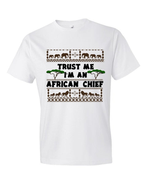 Trust Me I'm An African Chief Short sleeve t-shirt