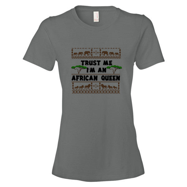 Trust Me I'm An African Queen Women's short sleeve T-shirt