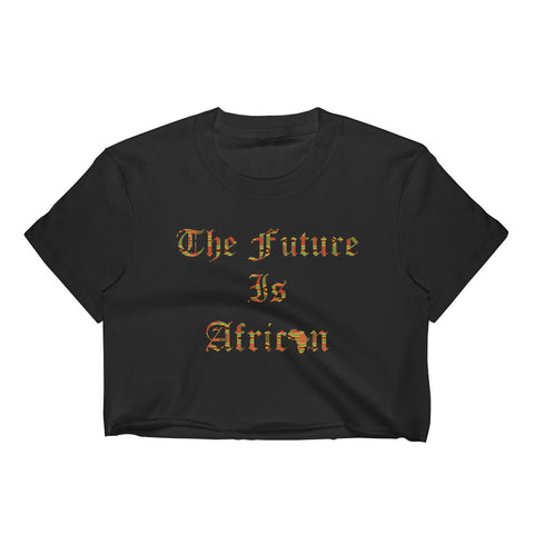 The Future is African Women's Crop Top