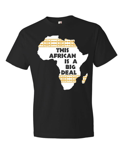 """This African Is A Big Deal"" Short sleeve t-shirt"