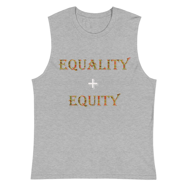 Equality + Equity Unisex Muscle Shirt