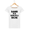 Bambi is a son of a biche - Tee Shirt