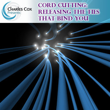 Cord Cutting: Releasing the Ties That Bind