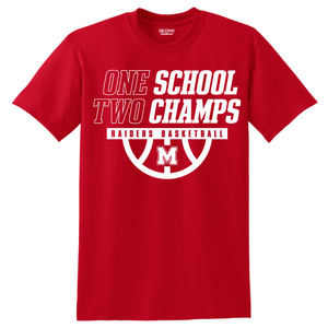 CLEARANCE- Mechanicville One School Two Champs T-shirt