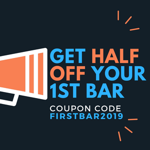 Get 1/2 off your 1st bar!