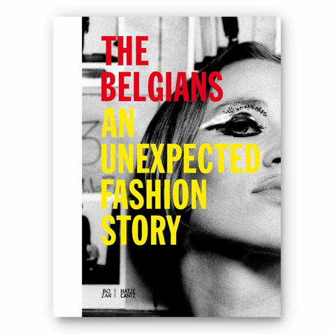 Hatje Cantz The Belgians - An Unexpected Fashion Story