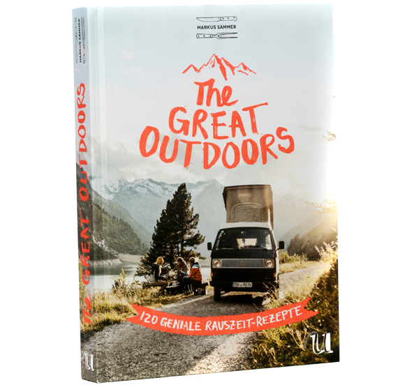 THE GREAT OUTDOORS KOCHBUCH <nobr>120 geniale Rauszeit Rezepte</nobr>