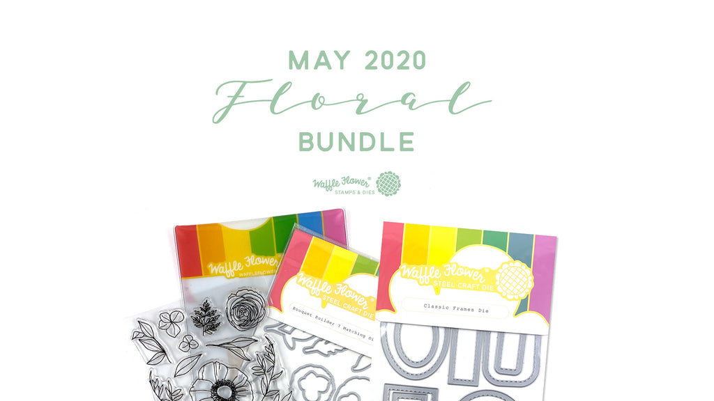 Waffle Flower May 2020 Release - Floral Bundle