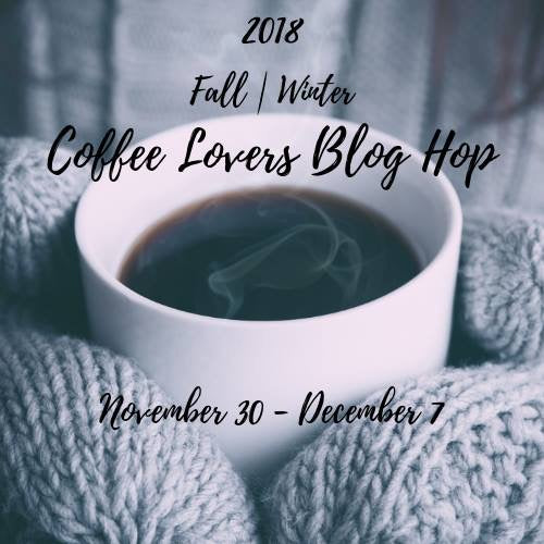 2018 Fall & Winter Coffee Lovers Blog Hop