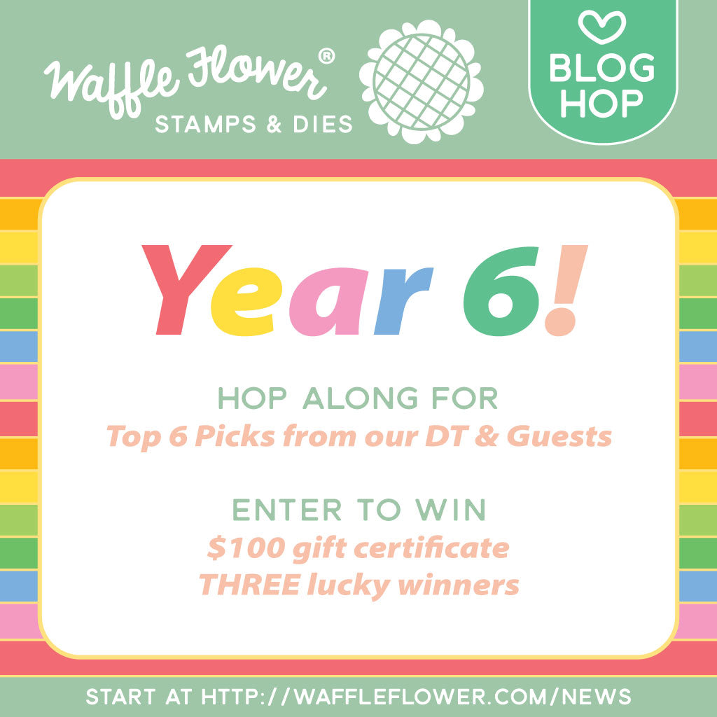 Waffle Flower Year 6 Blog Hop & Giveaways