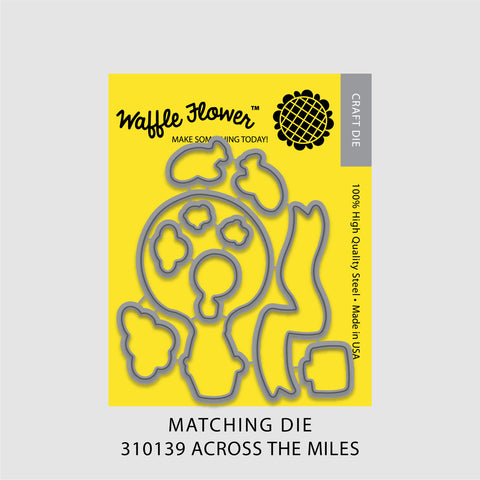 Across the Miles Matching Die