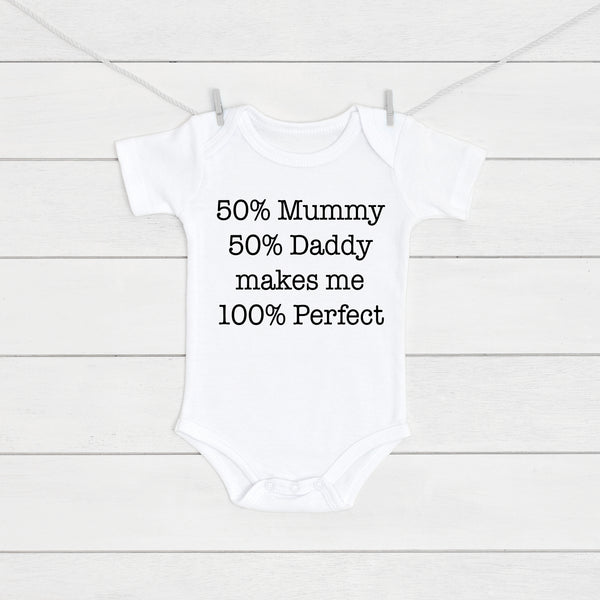 50% Mummy 50% Daddy Makes me 100% Perfect Baby Vest - Mini Kings & Queens