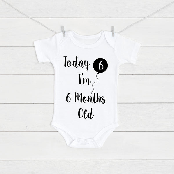 Today I'm 6 Months Old Baby Vest - Mini Kings & Queens