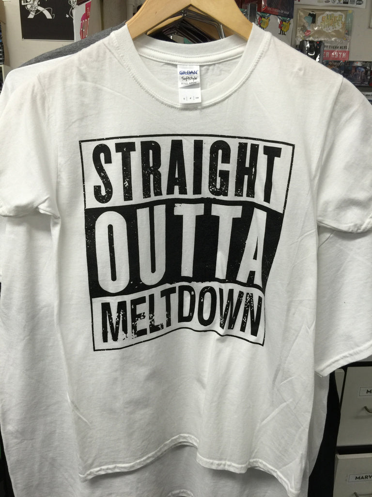 Straight Outta Meltdown T-Shirt - XSN - Your Shopping Network
